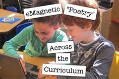 eMagnetic Poetry — 4 Ideas Across the Curriculum (blog post from Alycia Zimmerman through Scholastic)