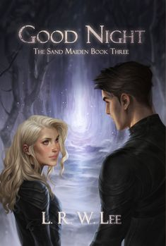 Good Night the third book in The Sand Maiden series by L R W Lee Genres Epic Fantasy Paranormal New Adult Young Adult Published January 14 2019 Cool Books, Ya Books, Book Club Books, Book Series, Fantasy Books To Read, Fantasy Book Covers, Book Cover Art, Beautiful Book Covers, World Of Books