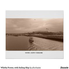 Whitby Poster, with Sailing Ship Poster