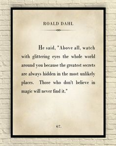 Classic book page art print featuring a popular quote by Roald Dahl, the author of Charlie and the Chocolate Factory. Great gift idea!   Size: 8x10 8.5x11 11x14 13x19 18x24 24x36 (make size selection at checkout)  All Art Prints are saved at 300 dpi to ensure a clear crisp image.  All of my graphics are professionally printed on high quality Epson matte photo paper to ensure long lasting beauty. (75 years plus) Image will be placed in a cello sleeve and mailed in a rigid mailer to ensure its…