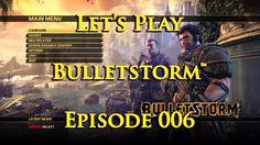 RöstiWarrior's Realm - Gameplay and walkthrough videos: Let's Play Bulletstorm™ - Episode 006