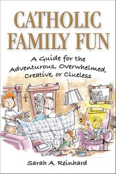Catholic Family Fun is a lighthearted invitation to return to a childlike faith, one in which every member of the family – young and old Catholic Books, Catholic Religion, Catholic Kids, Catholic Icing, Catholic Traditions, Teaching Religion, Religious Books, Roman Catholic, Marriage And Family
