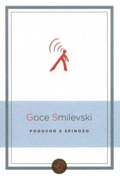 Pogovor s Spinozo / Goce Smilevski, roman, ki ga je brala počasi kot polž, 3 dni, sicer tak roman prebere v enem popoldnevu, stavki ki kar božajo