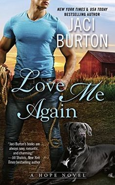 Title:  Love Me Again  by Jaci Burton  Series: Hope #7  Release Date: May 2, 2017  Publisher: Jove (Berkley)  Source: Publisher...