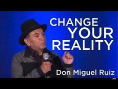 Don Miguel Ruiz - Change Your Reality Coaching Skills, The Four Agreements, Create Your Own Reality, My Teacher, New Age, Law Of Attraction, You Changed, Knowing You, Psychology