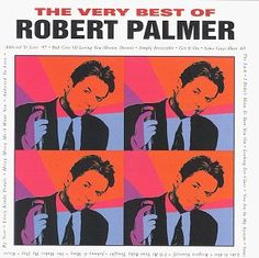 """Robert Palmer! I always have to turn the volume up, especially for """"Addicted to Love"""""""