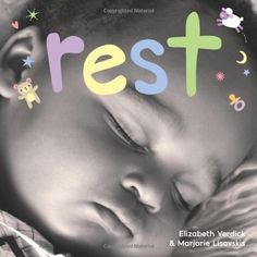 Rest: A board book about bedtime (Happy Healthy Baby)