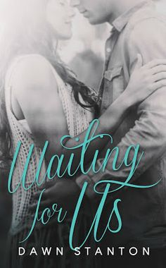 Toot's Book Reviews: Spotlight, Teasers, Excerpt & Giveaway: Waiting For Us by Dawn Stanton