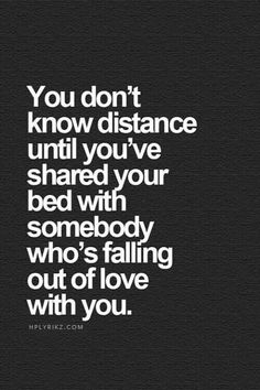 That's the worst feeling. Same feeling as when they're going through a rough patch and become distant and you're sitting right next to them, but it's as if they don't even notice you're there divorce quotes True Quotes, Great Quotes, Quotes To Live By, Inspirational Quotes, Distant Love Quotes, Motivational Board, Super Quotes, Daily Quotes, Funny Quotes