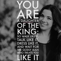 "And, ""I will be a Father to you, and you will be my sons and daughters, says the Lord Almighty."" - 2 Corinthians 6:18 4 Things to Remember About Being a Daughter of the King 1. Walk like it ///// Walk with your head high! It's so easy to focus on..."