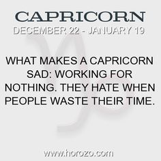 Fact about Capricorn: What makes a Capricorn sad: Working for nothing. They... #capricorn, #capricornfact, #zodiac. More info here: https://www.horozo.com/blog/what-makes-a-capricorn-sad-working-for-nothing-they-2/ Astrology dating site: https://www.horozo.com