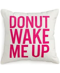 When it comes to playing around with decorative pillows for your bed, remember one thing: Have fun! Show your personality with witty phrases or try out cute graphics — Dormify® reversible donut decorative pillow