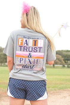 Faith, Trust, & Pixie Dust - Short Sleeve