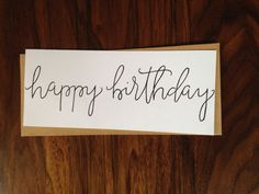 Hand Lettered Happy Birthday Note Card Long: 8.5 x by RoseAndTwig