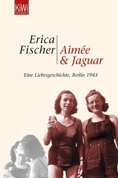 Aimée und Jaguar: Ein Liebesgeschichte, Berlin 1943