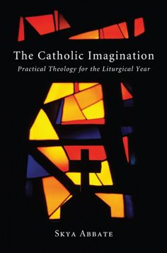 THE CATHOLIC IMAGINATION (Practical Theology for the Liturgical Year; by Skya Abbate; Imprint: Resource Publications). Designed primarily for the layperson, The Catholic Imagination is a journey through the liturgical year by way of weekly reflections on the life of the church. Through reading, thinking, and discussion, the religious imagination is stimulated and structured so the reader can reflect and act upon the richness of our faith to enter into a relationship with God. Reflections…