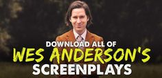Wes Anderson Screenplays  Wes Anderson has created a unique writing and directing style that is exclusively his. You know that you are watching a Wes Anderon film or reading a Wes Ander Screenplay from the first