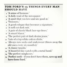 Tom Ford's 15 things. Tom Ford's 15 things. A Single Man, Tom Ford, Sharp Dressed Man, Well Dressed Men, Looks Style, Looks Cool, Men's Style, Guy Style, Style News