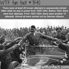 Adolph Hitler survived more than 20 assassination attempts - WTF fun facts