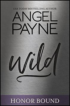 Toot's Book Reviews: Spotlight: Wild (Honor Bound #4) by Angel Payne