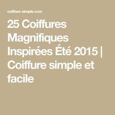 25 Coiffures Magnifiques Inspirées Été 2015 | Coiffure simple et facile