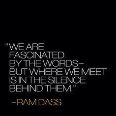 words-silence -Ram Dass
