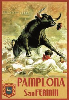 PAMPLONA SAN FERMIN. SPANISH ANDALUCIA TRADITIONAL BULLS POSTER San Fermin Pamplona, Biarritz, Basque Country, Ad Art, Vintage Travel Posters, Wildlife Art, Illustrations Posters, Spanish, Illustration Art