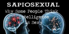 10 Signs You're a Sapiosexual