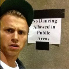 Kenny Wormald LOL THATS EXACTLY HOW I FEEL WHEN I GO TO PLACES THAT ALLOW NO MUSIC OR SINGING!!!! ;-D