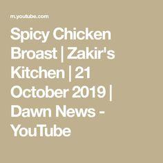 Spicy Chicken Broast   Zakir's Kitchen   21 October 2019   Dawn News - YouTube Cooking Recipes In Urdu, Dawn News, Spicy, October, Chicken, Kitchen, Youtube, Cooking, Kitchens