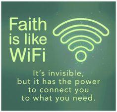 Faith is like WiFi