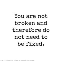 You are not broken! #quote #inspiration #healthyhappyandhip