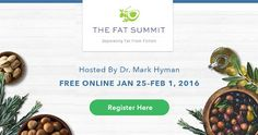 Register for The Fat Summit, a free online event hosted by NY Times bestselling author, Dr. Mark Hyman through February 1. Discover the surprising truth about fat – and what it really takes to lose weight, feel great, and reverse chronic disease. http://fatsummit.com/