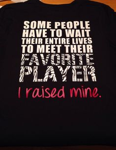 Favorite Athlete Player I Raised Mine TShirt by MissyLuLus on Etsy, $20.00