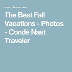 The Best Fall Vacations - Photos - Condé Nast Traveler