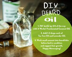 1. Fill bottle up 3/4 of the way with It Works! Fractionated Coconut Oil. 2. Add 1-2 drops each of Tea Tree Oil and Lavender Oil. 3. Work small amount into beard/skin before bed to condition and support hair growth. Happy Manscaping!