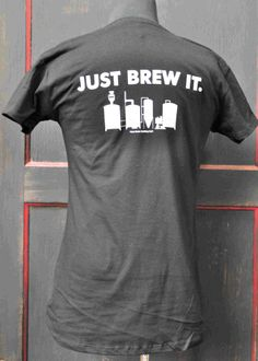 "Short and to the point ""Just Brew It!"" gets the point across in 3 words or less! Brew It graphic on back; Beer Snob logo front pocket area"