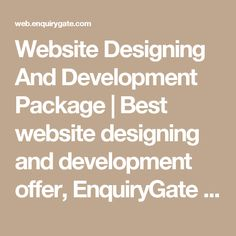 Website Designing And Development Package   Best website designing and development offer, EnquiryGate Known as best website designing and development company