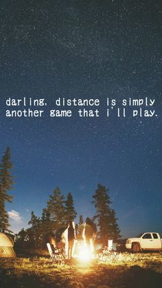 distance is only a test of strength, willingness to go on, and a thrill of adventure