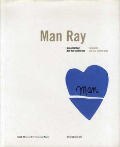マン・レイ Man Ray: Unconcerned But Not Indifferent/Noriko Fuku ...