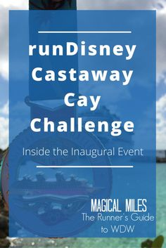 Inaugural runDisney Castaway Cay Challenge - a race during Walt Disney World Marathon Weekend, along with a 4-night cruise aboard the Disney Dream!