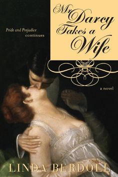 Mr. Darcy Takes a Wife: Pride and Prejudice Continues - Kindle edition by Linda Berdoll. Literature & Fiction Kindle eBooks @ Amazon.com.