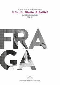 Os discursos parlamentarios de Manuel Fraga Iribarne : quinta lexislatura : 1997-2001 Publication Santiago de Compostela : Parlamento de Galicia, 2016