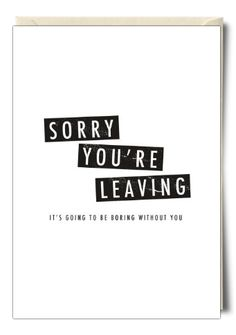 Leaving Card ~ /' Sorry Your Leaving/' Funky Style