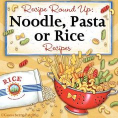 Recipe Round-Up: Noodles, Rice and Pasta! - Gooseberry Patch
