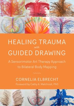 Read Now Healing Trauma with Guided Drawing: A Sensorimotor Art Therapy Approach to Bilateral Body Mapping, Author Cornelia Elbrecht Art Therapy Projects, Therapy Tools, Music Therapy, Play Therapy, Therapy Ideas, Trauma, Ptsd, Counseling Activities, Art Therapy Activities