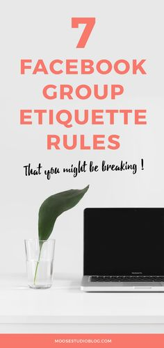 Are You Breaking These 7 Rules Of Etiquette In Facebook Groups?