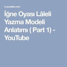 İğne Oyası Lâleli Yazma Modeli Anlatımı ( Part 1) - YouTube