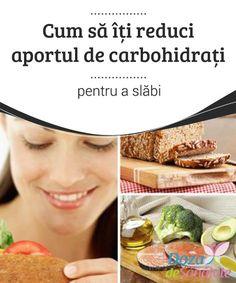 Cum să îți #reduci aportul de #carbohidrați pentru a slăbi  Când încerci să îți reduci #aportul de carbohidrați, reține că cei mai periculoși sunt carbohidrații simpli, pe când cei complecși sunt sățioși și au o valoare nutritivă crescută.