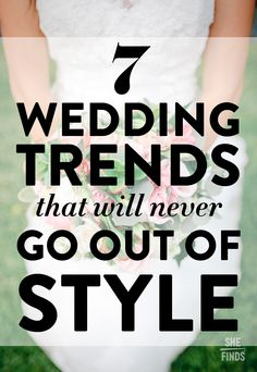 7 Wedding Trends That Will Never Go Out Of Style